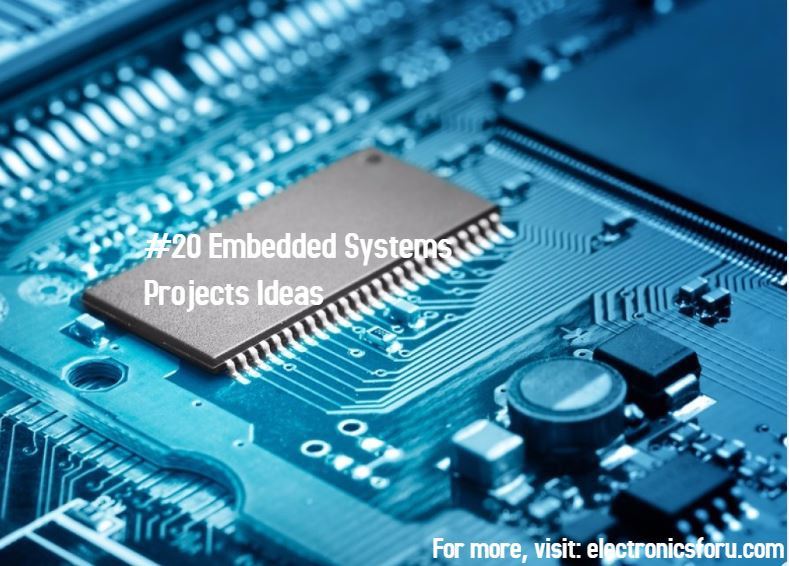 Top Embedded Systems Projects | Embedded Systems Project Ideas