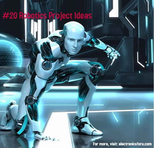 Top 25 Robotics Project Ideas for Engineering Enthusiasts